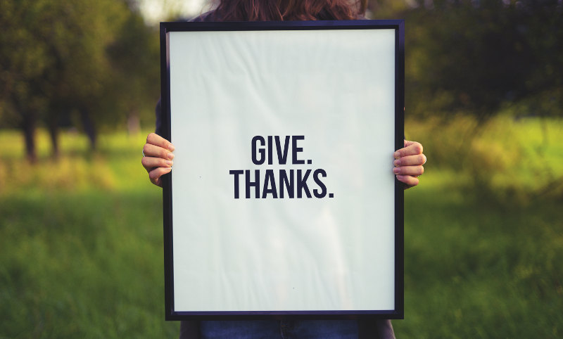 Gratitude. Give Thanks